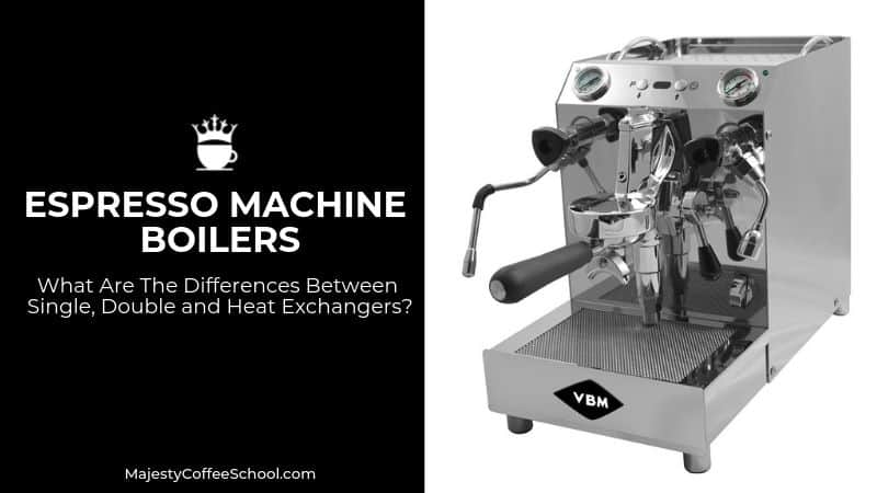 espresso machine boiler types - single boiler vs double boiler vs heat exchanger