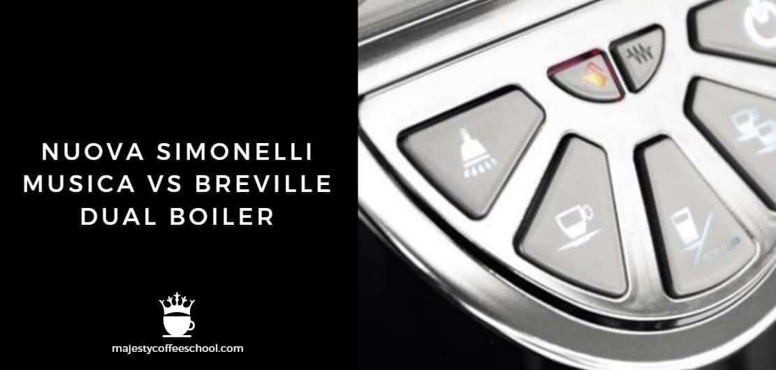 NUOVA SIMONELLI MUSICA VS BREVILLE DUAL BOILER