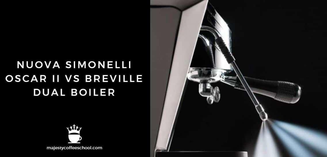 NUOVA SIMONELLI OSCAR II VS BREVILLE DUAL BOILER