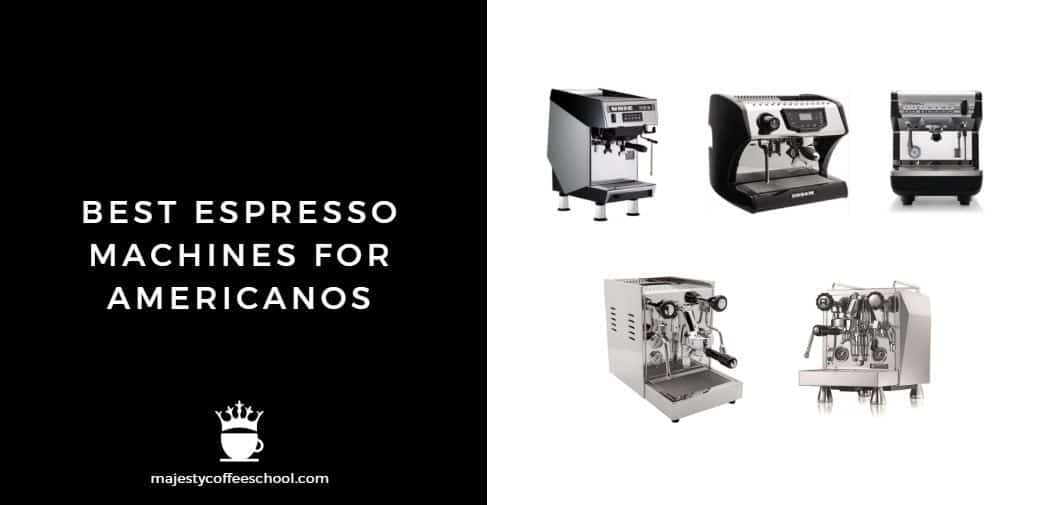 BEST ESPRESSO MACHINES FOR AMERICANOS