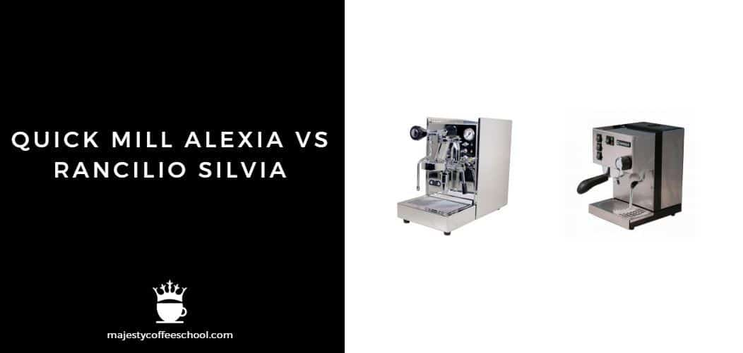 QUICK MILL ALEXIA VS RANCILIO SILVIA