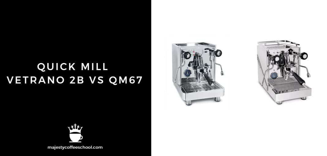 QUICK MILL VETRANO 2B VS QM67