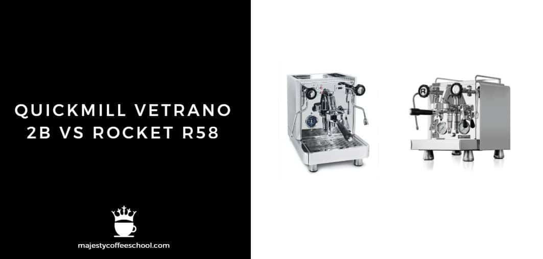 QUICKMILL VETRANO 2B VS ROCKET R58