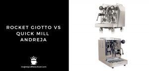 ROCKET GIOTTO VS QUICK MILL ANDREJA