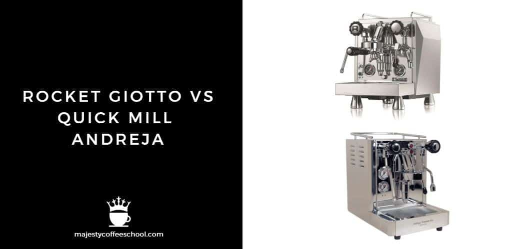 ROCKET GIOTTO VS QUICK MILL ANDREJA