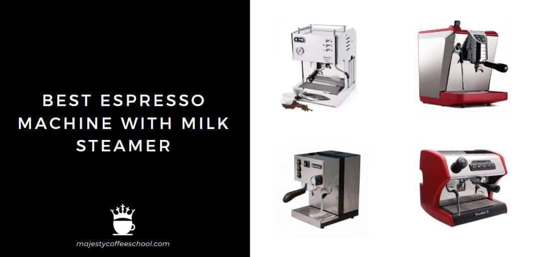 best espresso machine with milk steamer