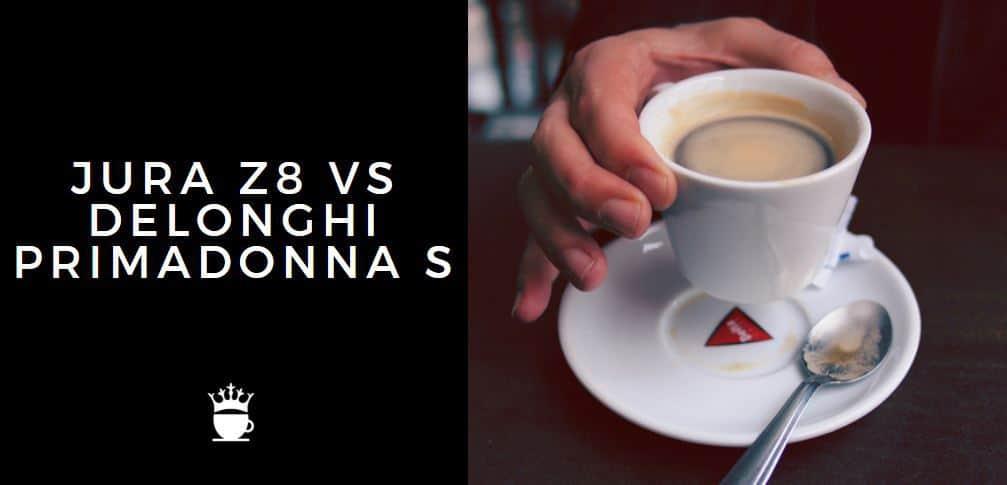 JURA Z8 VS DELONGHI PRIMADONNA S