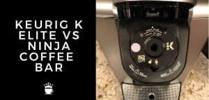 KEURIG K ELITE VS NINJA COFFEE BAR