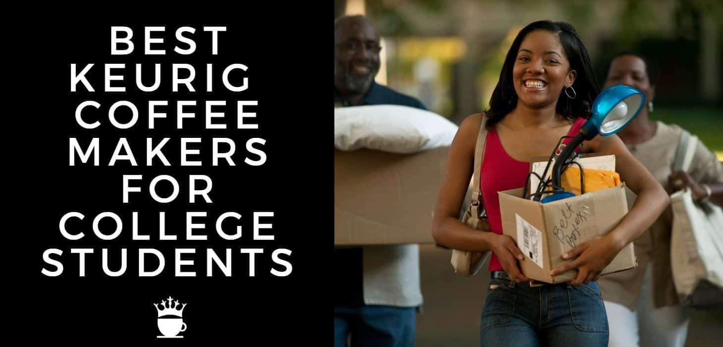 best keurig coffee makers for college students