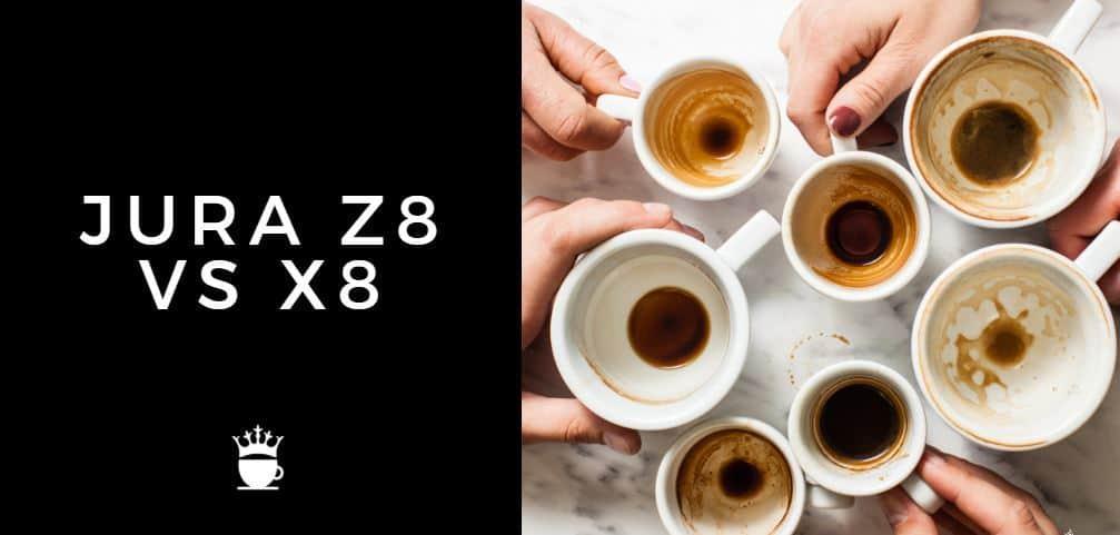 jura z8 vs x8