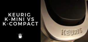 keurig k mini vs k compact