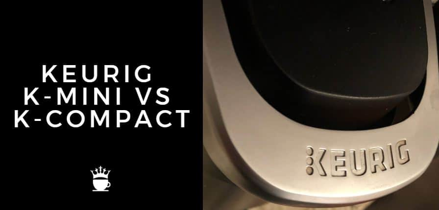keurig k mini vs k compact