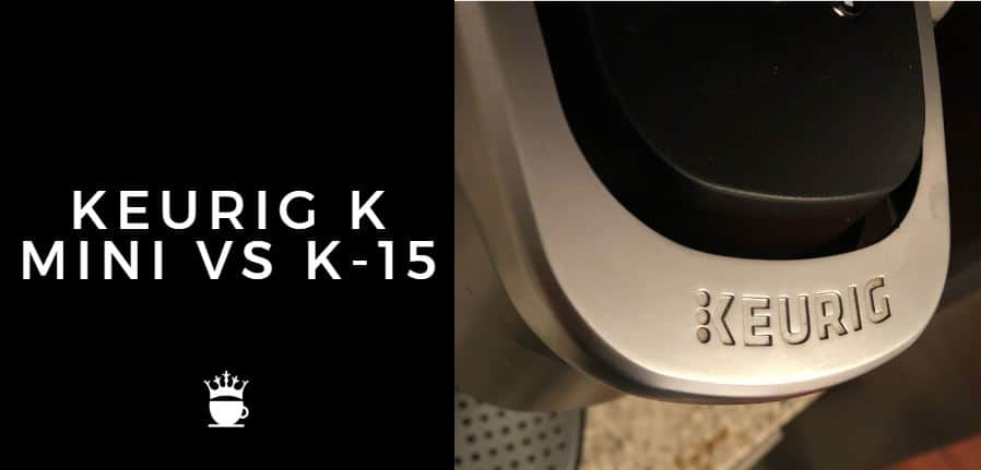keurig k mini vs k15