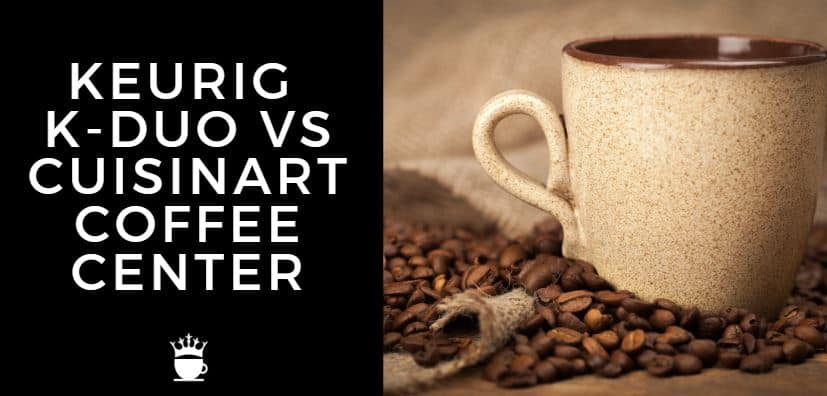 Keurig K-Duo vs Cuisinart Coffee Center