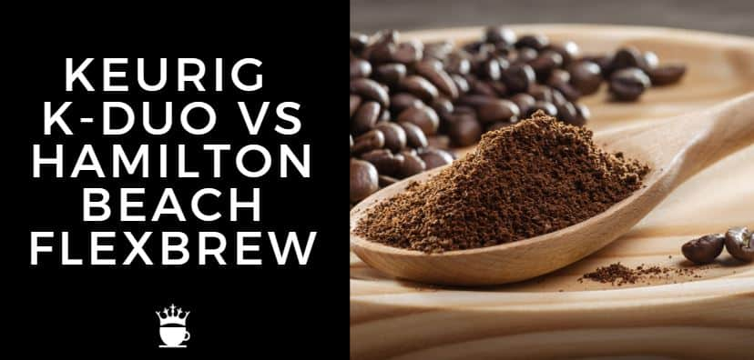 Keurig K-Duo vs Hamilton Beach Flexbrew