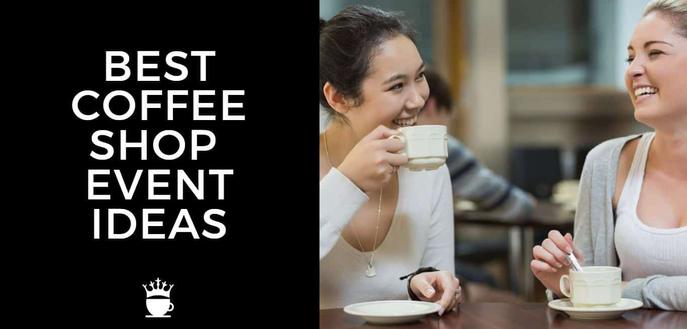 Best Coffee Shop Event Ideas