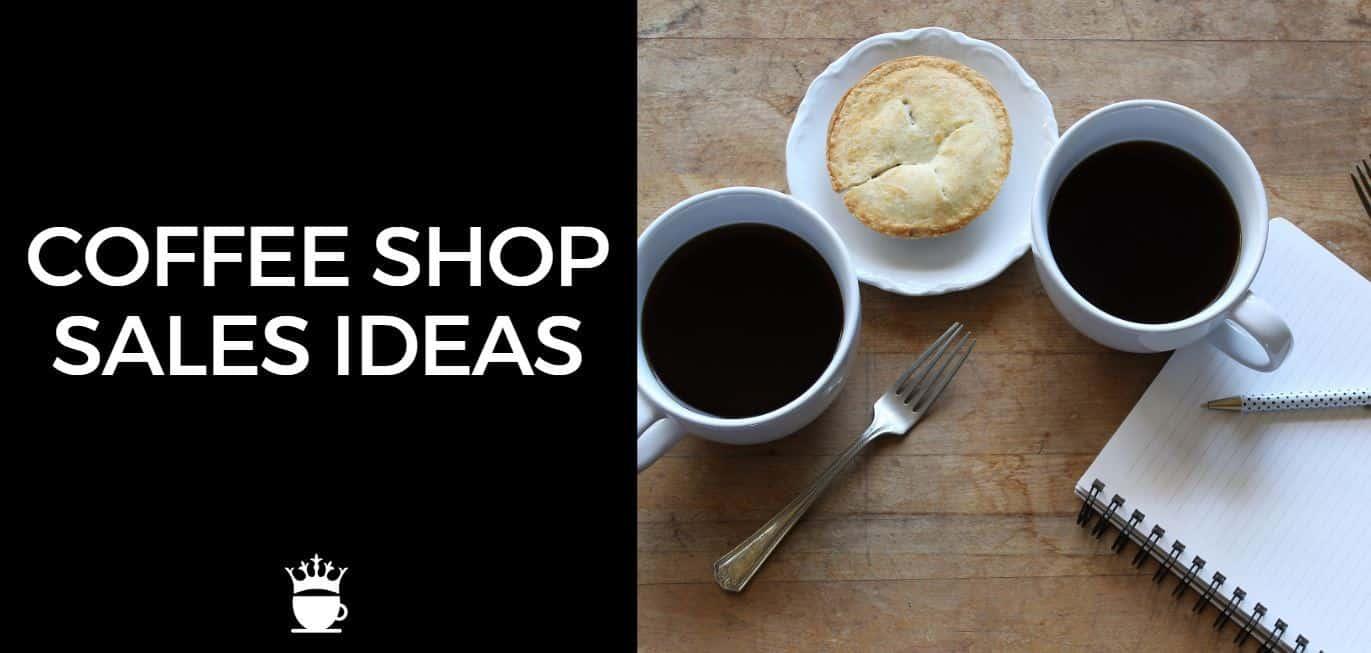 Coffee Shop Sales Ideas