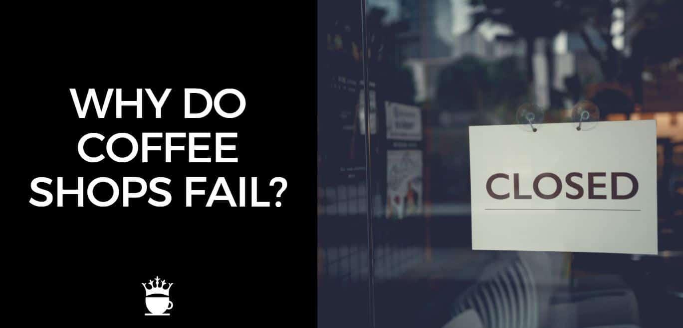 Why Do Coffee Shops Fail?