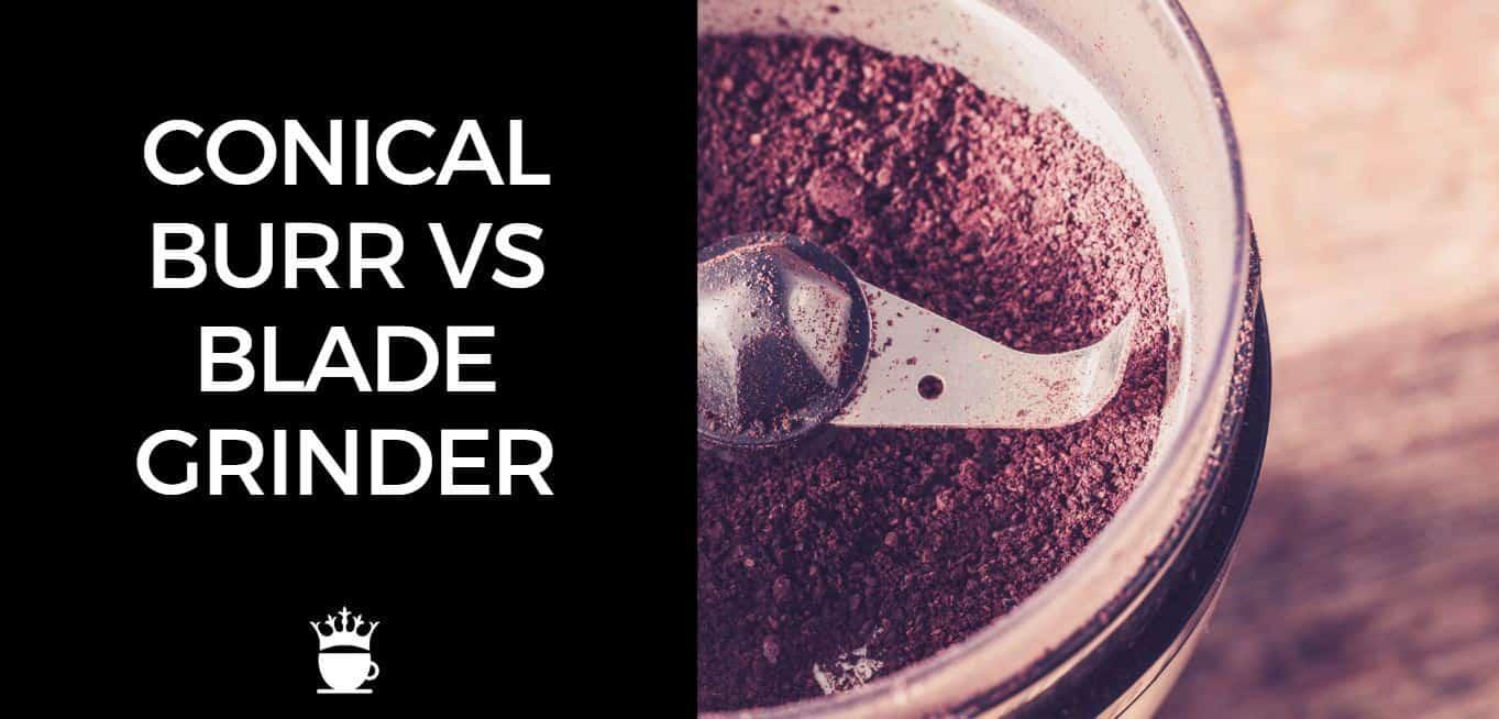 Conical Burr vs Blade Grinder