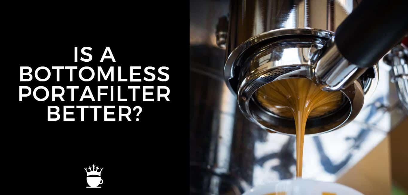 Is a Bottomless Portafilter Better?