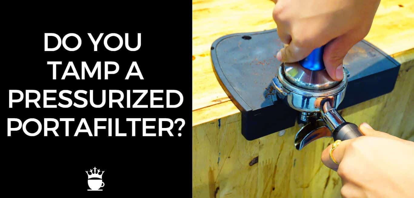 Do You Tamp with a Pressurized Portafilter?