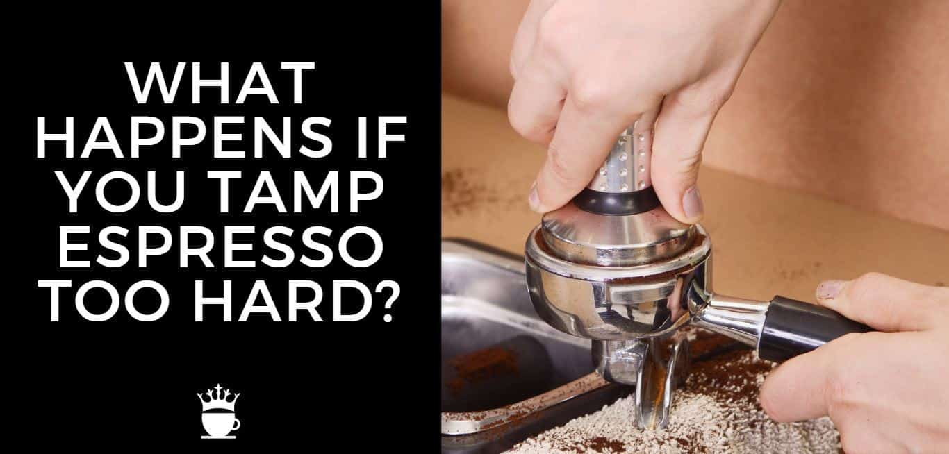 What Happens if You Tamp Espresso too Hard?