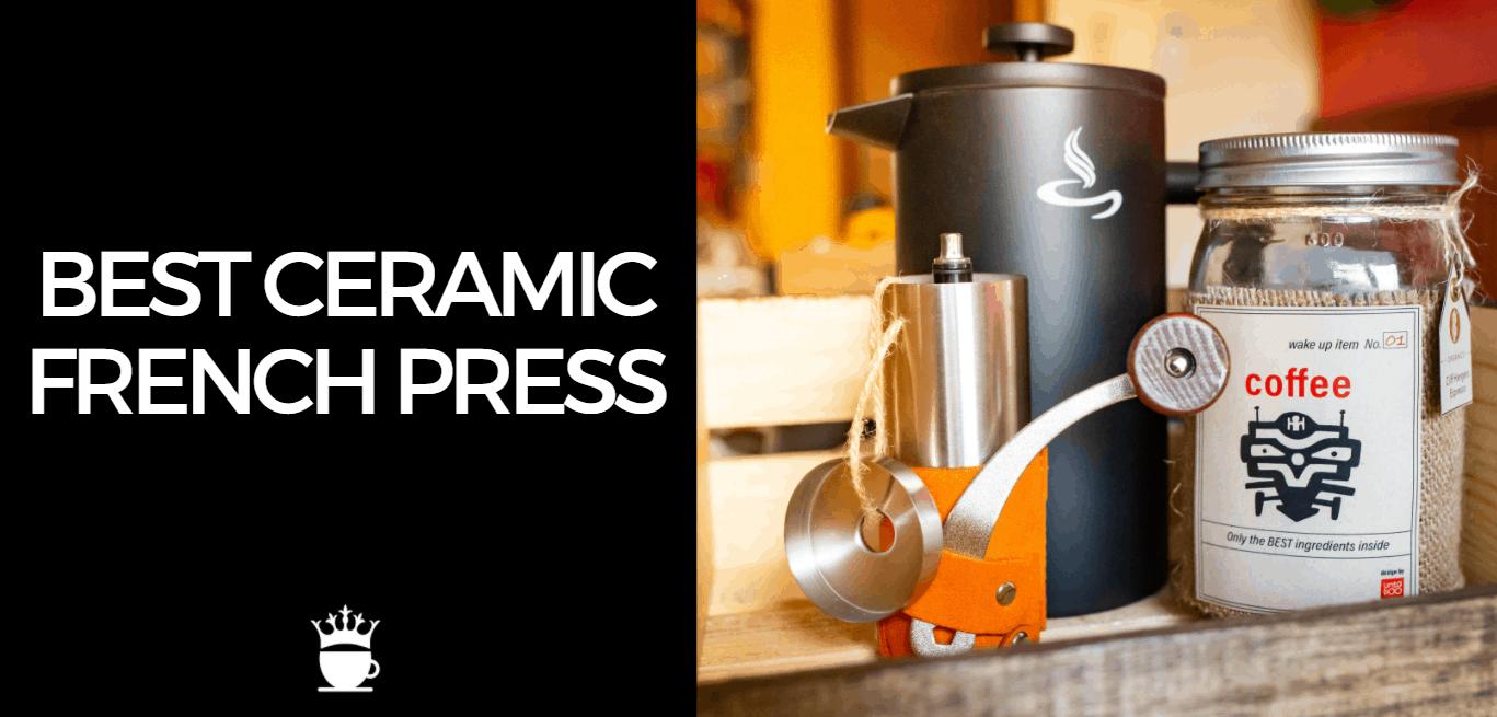 Best Ceramic French Press