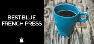 Best Blue French Press