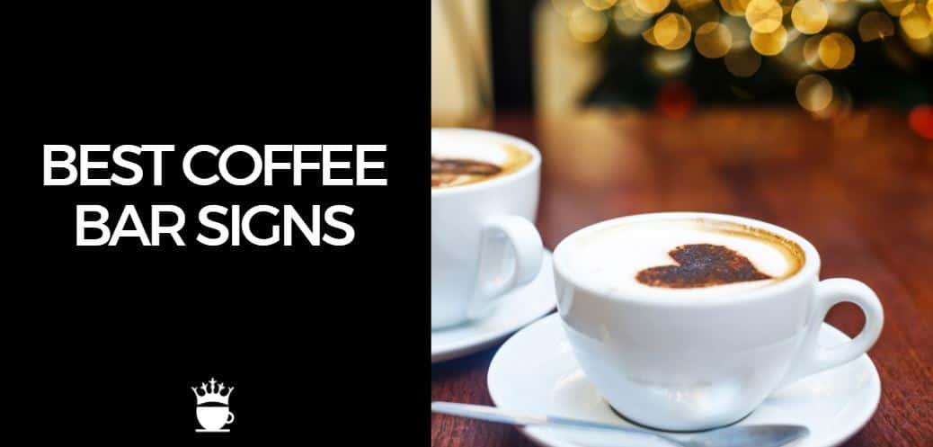 Best Coffee Bar Signs