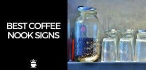 Best Coffee Nook Signs