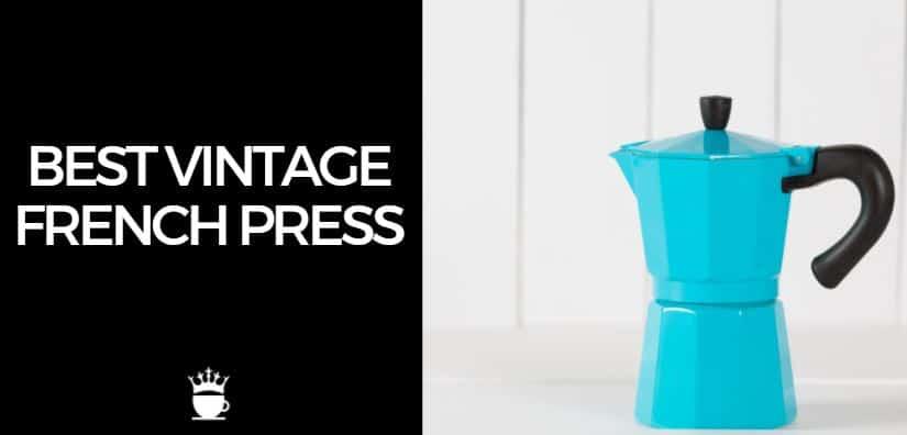 Best Vintage French Press