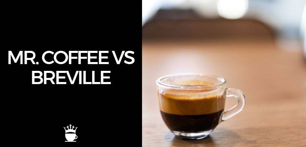 Mr Coffee vs Breville
