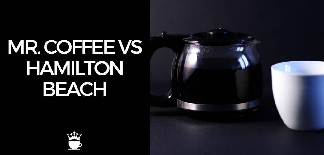 Mr Coffee vs Hamilton Beach