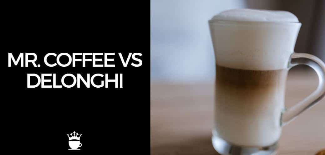 Mr. Coffee vs Delonghi