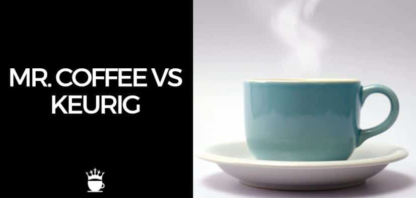 Mr. Coffee vs Keurig