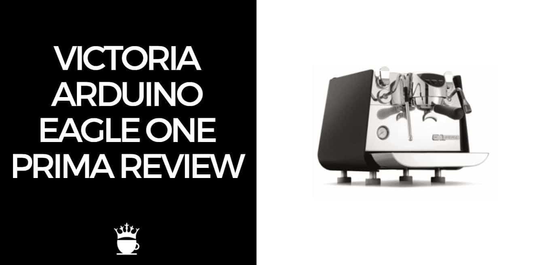 Victoria Arduino Eagle One Prima Review