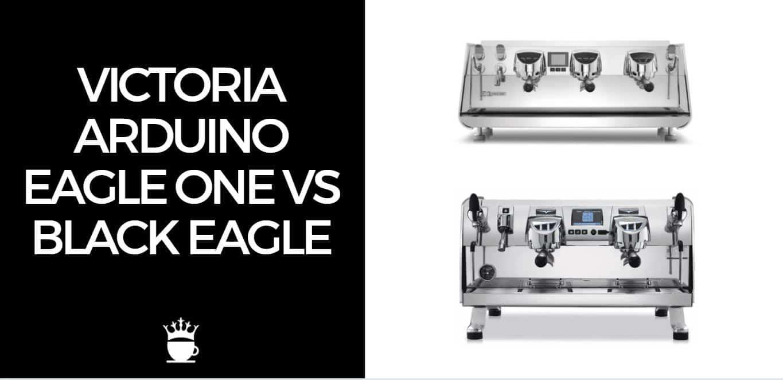 Victoria Arduino Eagle One vs Black Eagle