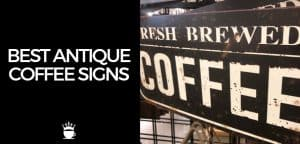 Best Antique Coffee Signs