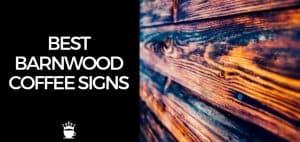 Best Barnwood Coffee Signs