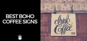 Best Boho Coffee Signs