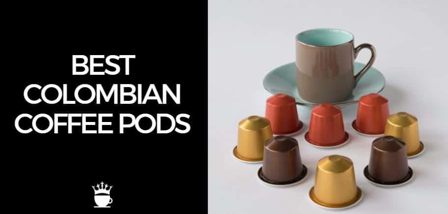 Best Colombian Coffee Pods