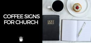 Coffee Signs for Church