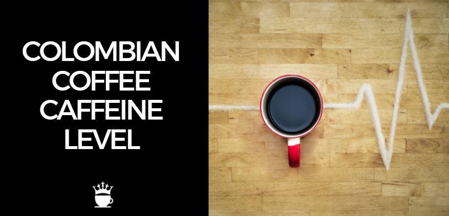 Colombian Coffee Caffeine Level