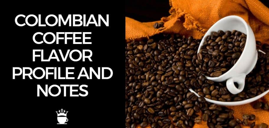 Colombian Flavor Profile and Notes