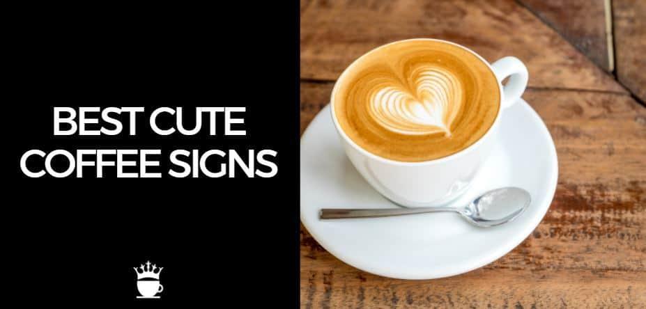 Cute Coffee Signs