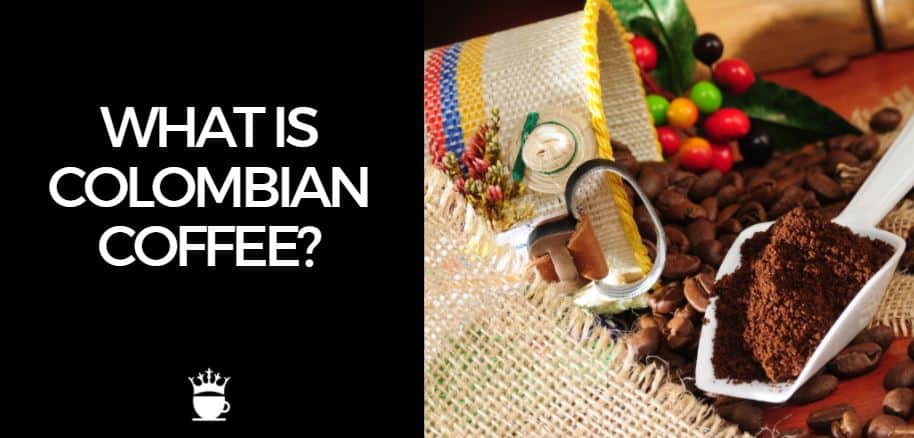 What is Colombian Coffee